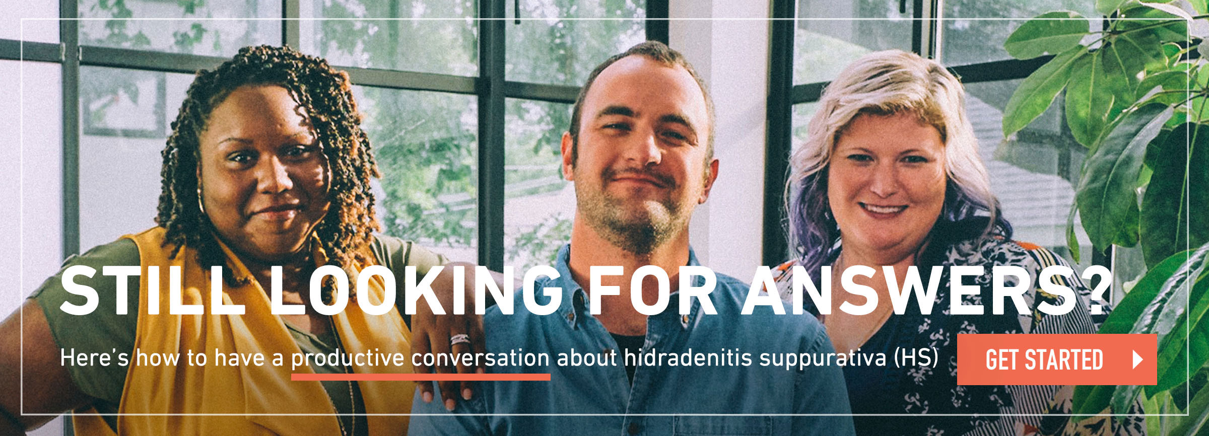 Still looking for hidradenitis suppurativa (HS) answers?