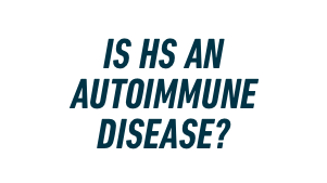 Is HS an autoimmune disease?